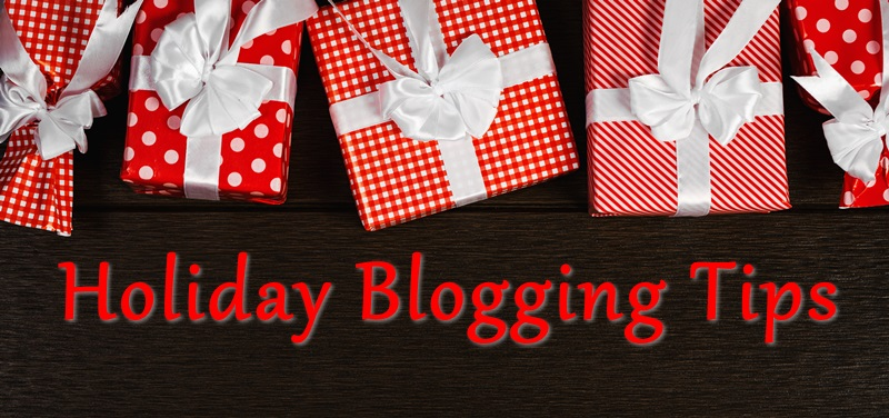 holiday blogging tips